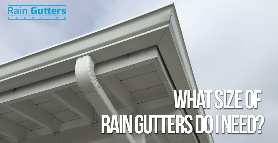 What Size of Rain Gutters do I Need