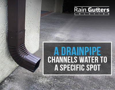A drainpipe channels water to a specific spot